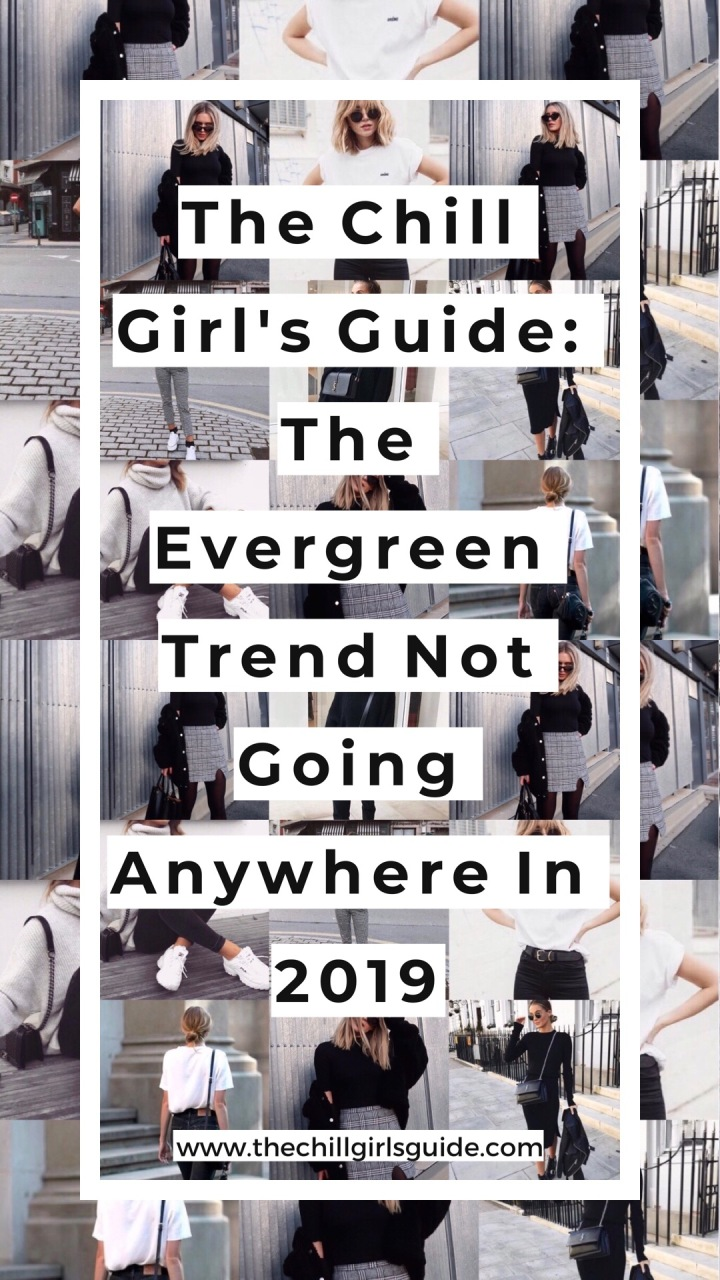The Chill Girl's Guide: The Evergreen Trend Not Going Anywhere In 2019