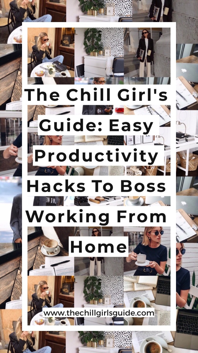 The Chill Girl's Guide: Easy Productivity Hacks To Boss Working From Home.