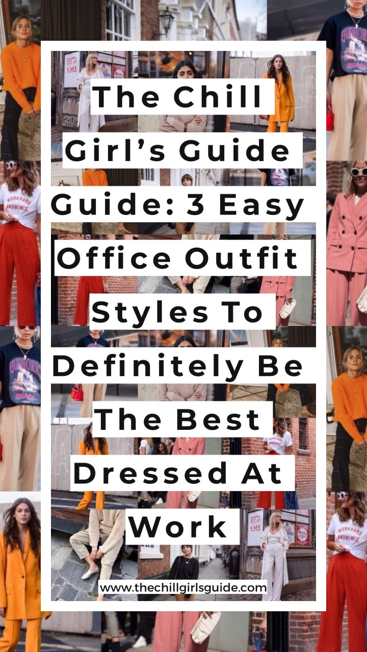 The Chill Girl's Guide: 3 Easy Office Outfit Styles To Definitely Be The Best Dressed At Work.