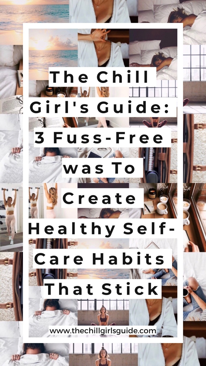 The Chill Girl's Guide To Creating Healthy Self-Care Habits That Stick